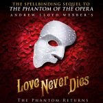 Andrew Llyod Webber's Love Never Dies North American Tour