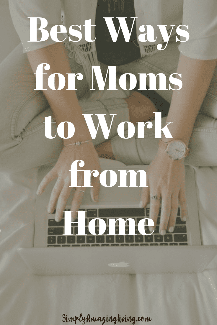 Best Ways for Moms to Work from Home