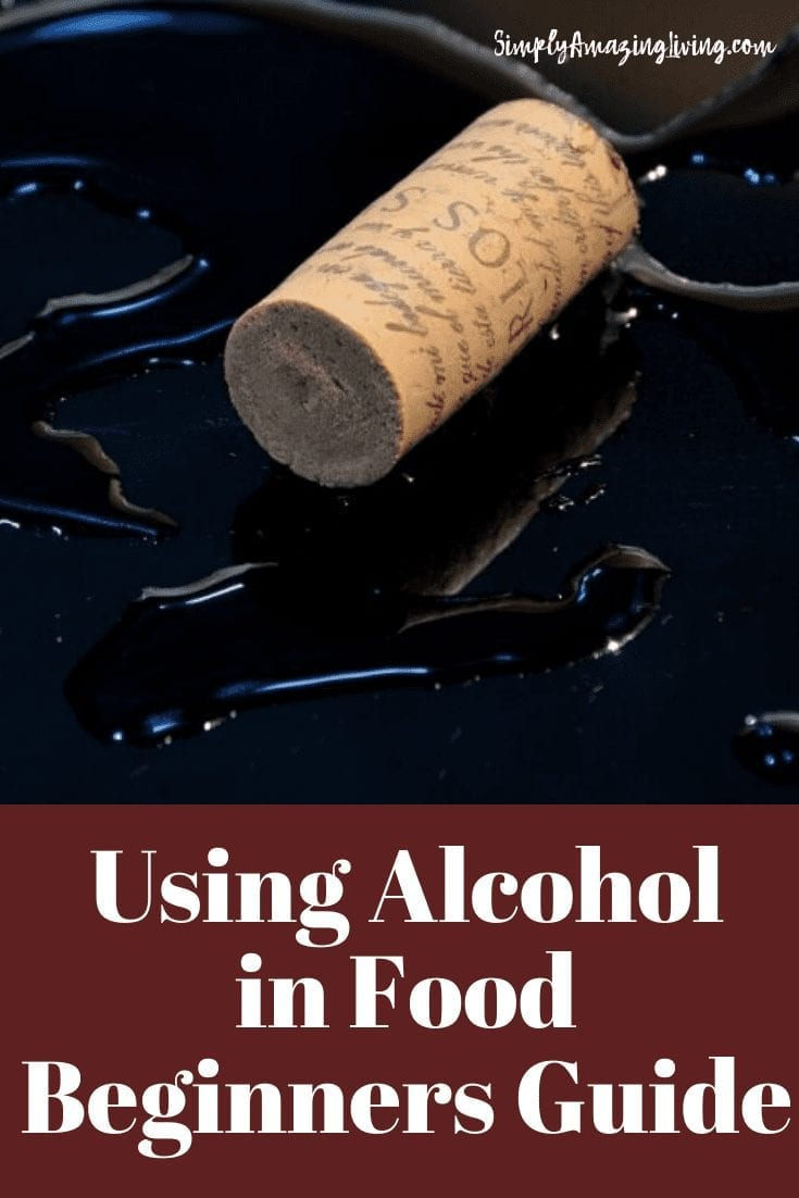 Using Alcohol In Food: A Beginner's Guide