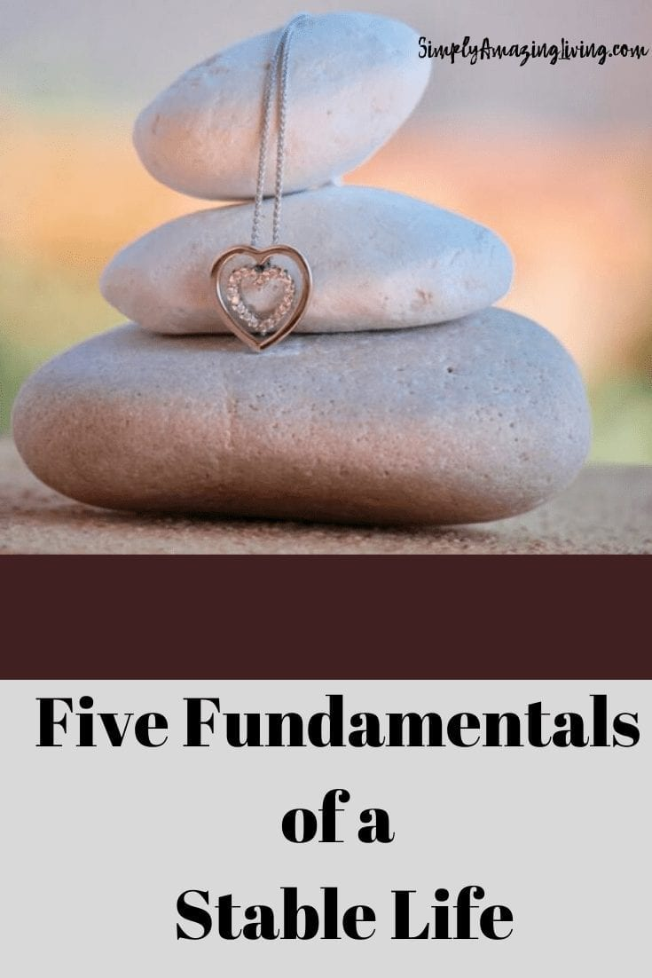 Five Fundamentals of a Stable Life