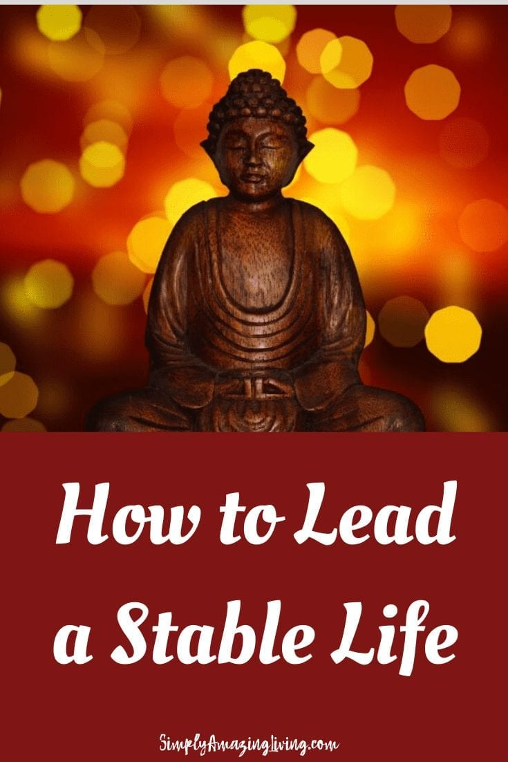 How to Lead a Stable Life
