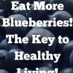 Key Benefits of Blueberries with Free Printable