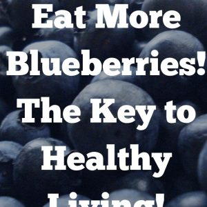 Blueberries for Healthy Living Pin
