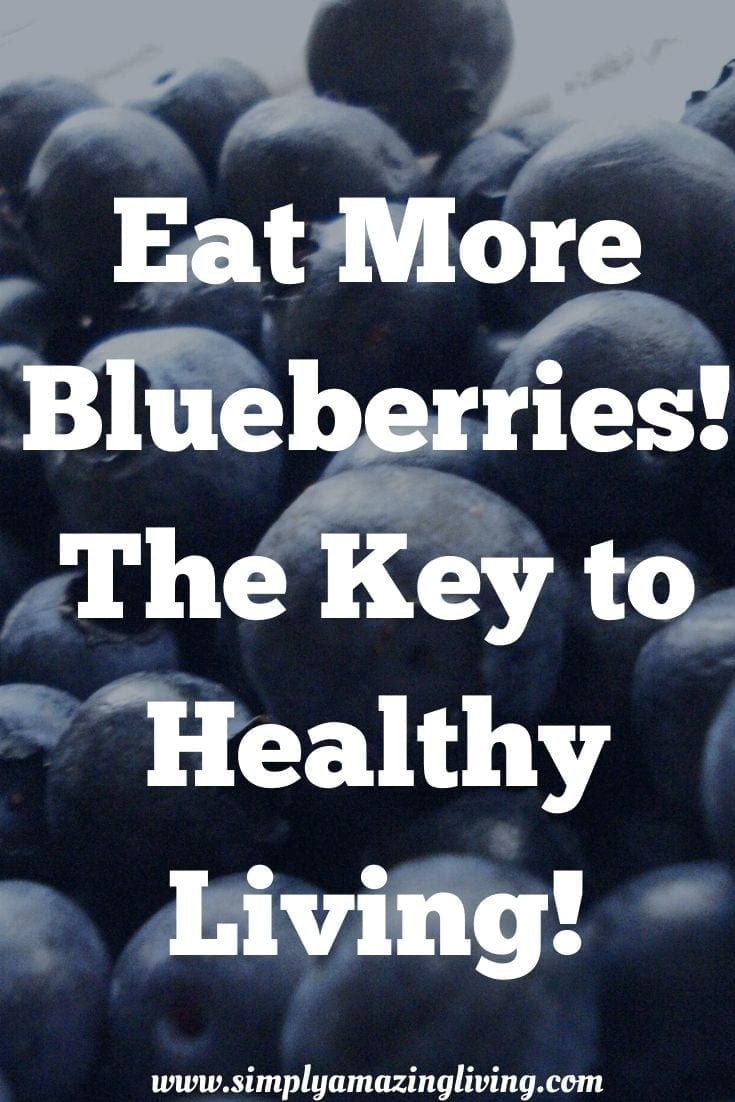 Blueberries are key for Healthy Living Pin
