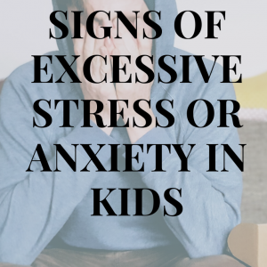 Signs of Excessive Stress or Anxiety in Kids Pin